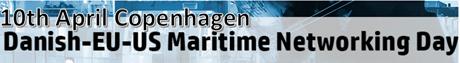 Danish-EU-US Maritime Networking Day 10th April Cph