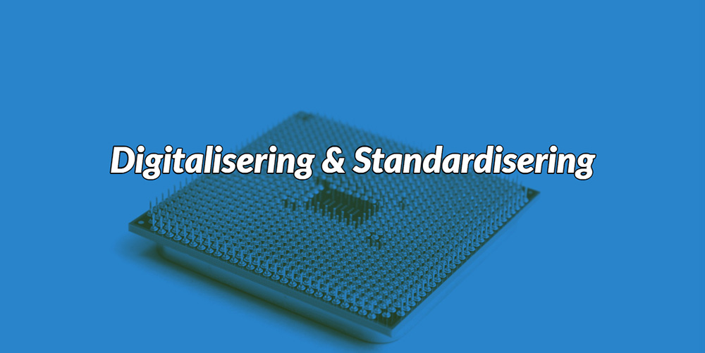 Digitalisering & Standardisering